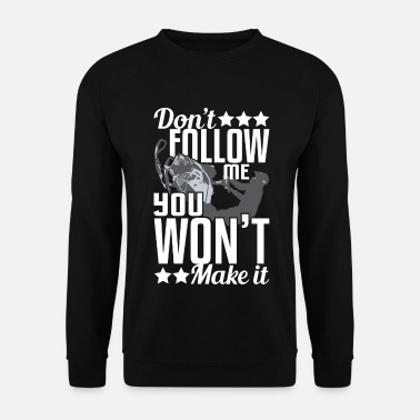 Rennfahrer Snowmobile - Don't Follow Me, You Won't Make It - Männer Pullover