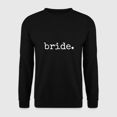 Bride to be. Hens Party. bachelorette Night Party - Men's Sweatshirt