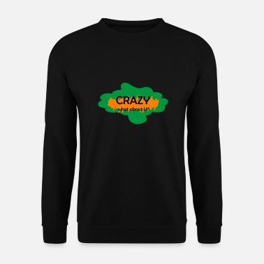 Crazy Crazy - Herre sweater
