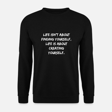 Motivational Inspirational Quote Motivation Gift Lifestyle - Men's Sweatshirt