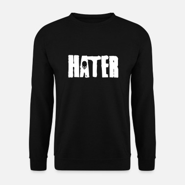 Haters hater - Mannen sweater