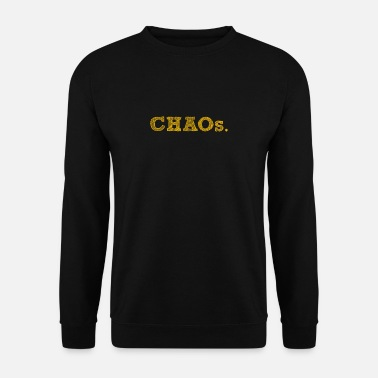 Chaos Chaos - Men's Sweatshirt