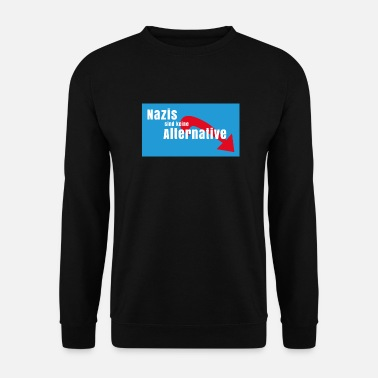 Nazi Nazis are no alternative to Nazis out AFD - Men's Sweatshirt