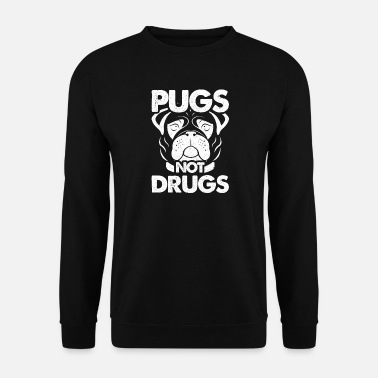 Pugs Not Drugs Pugs Not Drugs - Men's Sweatshirt