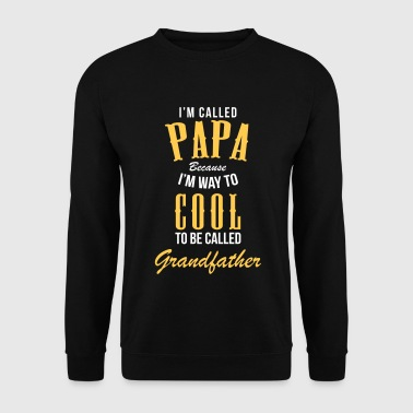 I'm called Papa because im way to cool to be - Männer Pullover