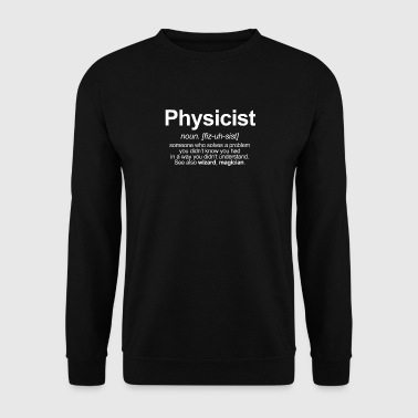 PHYSICIST - FUNNY MEANING OF THE WORD PHYSICIST - Men's Sweatshirt