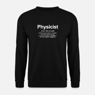 Physicist PHYSICIST - FUNNY MEANING OF THE WORD PHYSICIST - Men's Sweatshirt