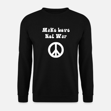 Make Love Not War Make Love not War sait - Sweat-shirt Homme