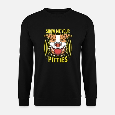 Staffordshire Fighting Dog Show Me Your Pitties Dog Pit Bull Holder - Felpa da uomo