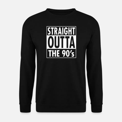 Straight Outta The 90 S Cool Birthday Gift Men Sweatshirt