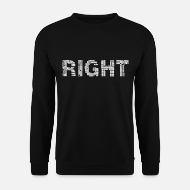 Right Right right - Men's Sweatshirt