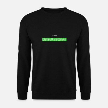 Set default settings - Men's Sweatshirt