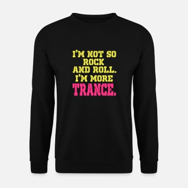 Trance trance trance - Sweat-shirt Homme