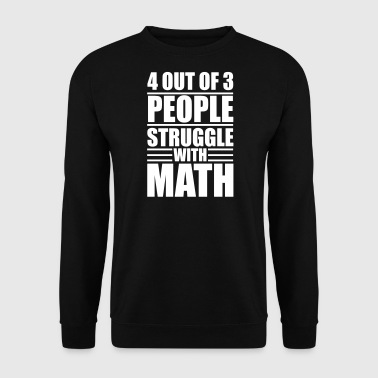 4 out of 3 people struggle with math - Bluza męska