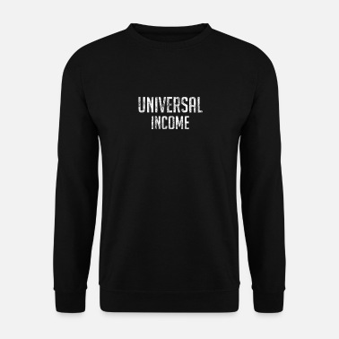 Anarchisme Universal UBI de revenu - Sweat-shirt Homme