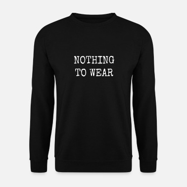 Wear NOTHING TO WEAR - Men's Sweatshirt