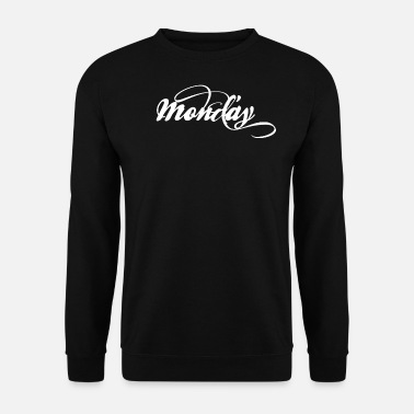 Monday Monday, Monday - Men's Sweatshirt
