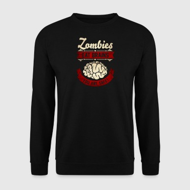 Zombie Zombies eat Brains you are safe -Lustig-Humor-Cool - Herre sweater