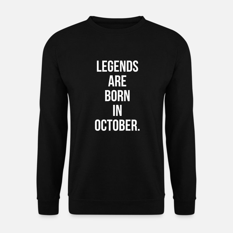 Sweat-shirts - Legends are born in october - Sweat-shirt Homme noir