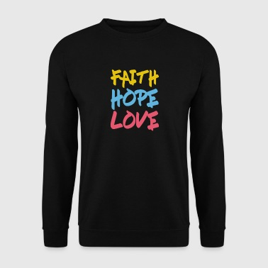 FAITH HOPE LOVE - Männer Pullover