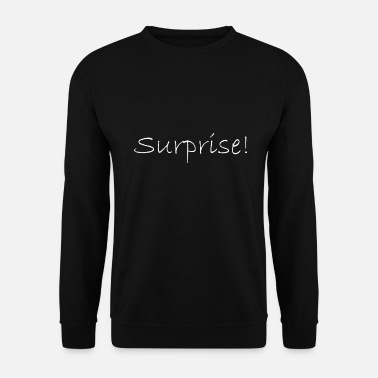 Surprise Surprise! - Sweat-shirt Homme