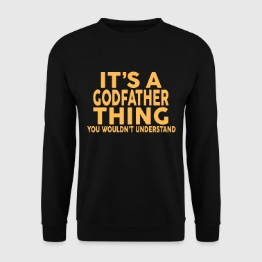 Godfather IT'S A GODFATHER THING... - Men's Sweatshirt