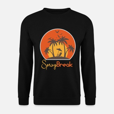 Spring Break Spring Break - Sweat-shirt Unisexe