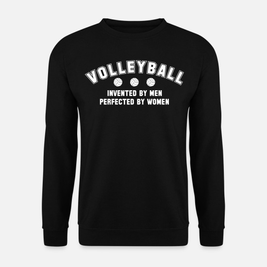 Women's Volleyball Hoodies & Sweatshirts - Volleyball: invented by men, perfected by women - Men's Sweatshirt black