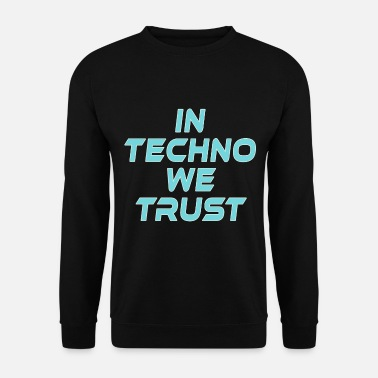 Underground In Techno We Trust Rave Music - Felpa uomo