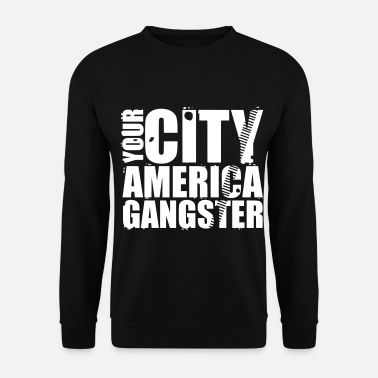 Gangster your city america gangster - Sweat-shirt Homme