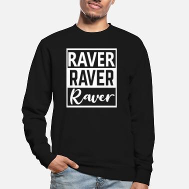 Dub Raver 4 Ever Techno Rave Party Trance Electro - Sweat-shirt Unisexe