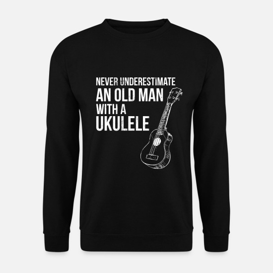 Ukulele Hoodies & Sweatshirts - Never Underestimate Old Man With Ukulele Musician - Unisex Sweatshirt black