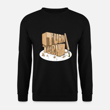 Turn Turn, Turn, Turn Funny Pen Turning Design - Unisex Sweatshirt