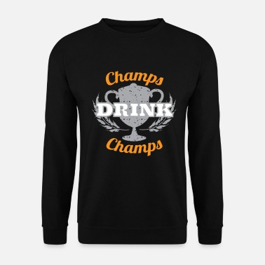 Champ Champs Drink Champs - Unisex sweater