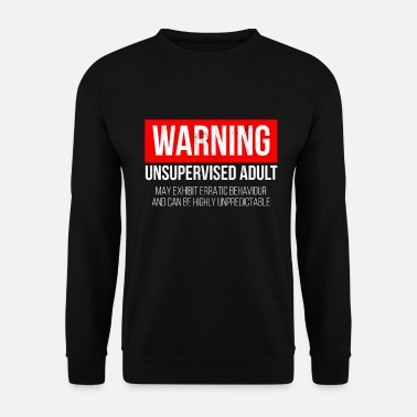 Trend Warning Unsupervised Adult - Snarky Tee Shirts - Men's Sweatshirt