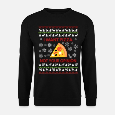Pizza I Want Pizza, Ugly Christmas Sweater Gift - Sweat-shirt Unisex
