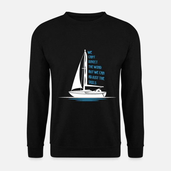 Sprüche Pullover & Hoodies - WE CANT DIRECT THE WIND BUT WE CAN ADJUST THE SAIL - Männer Pullover Schwarz