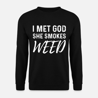 God Hit You Smoke Weed Weed Joint Smoke Weed - Unisex Sweatshirt