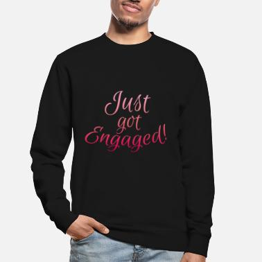 Engagement Engagement Engaged - Unisex Sweatshirt