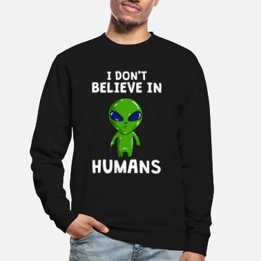 Alienfiguren I don't believe in human - Alien UFO - Unisex Pullover