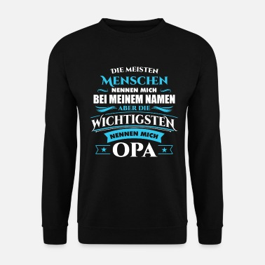 Name Opa Großvater Opi Name - Unisex Pullover