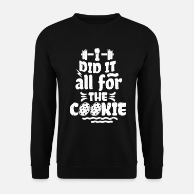 Read I Did It All For The Cookie Workout Funny Gym Fitn - Unisex Sweatshirt