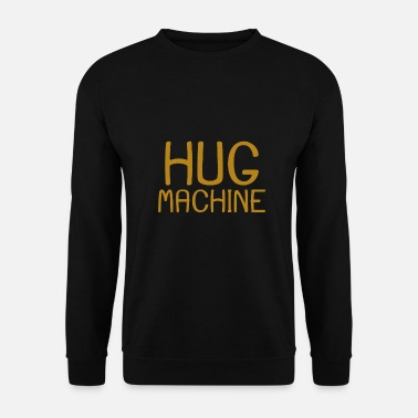 Machine Câlin sans câlins - Sweat-shirt Unisexe