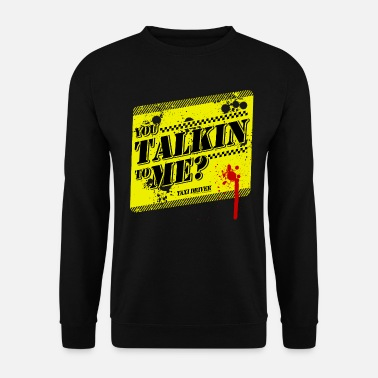 Taxi Driver Quote Talkin To Me - Unisex Sweatshirt