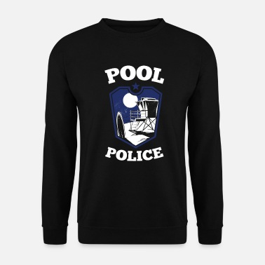 Pool Police lifeguard lifeguard outdoor pool - Unisex Sweatshirt
