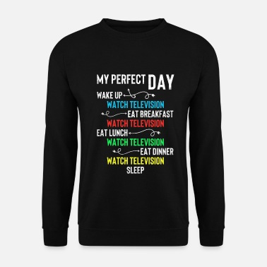 Televisione My Perfect Day - Watch Television - Felpa unisex