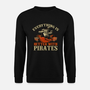 Pirates Pirate pirates - Unisex Sweatshirt