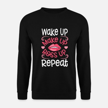 Glamour Wake up make up boss up Repeat - Unisex Sweatshirt
