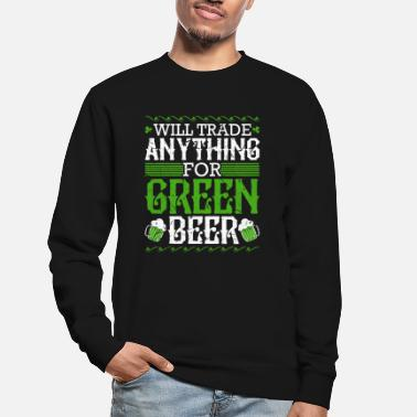 St Paddys Day Will Trade Anything for Green Beer St Pattys Day - Unisex Sweatshirt