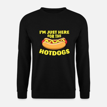 Just Funny Hot Dog Lover Gift I'm Just Here For The - Unisex Sweatshirt